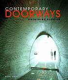 Contemporary doorways : architectural entrances, transitions, and thresholds