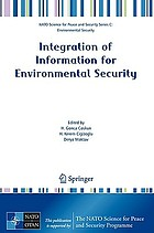 Integration of information for environmental security : environmental security, information security, disaster forecast and prevention, water resources management