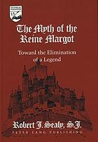 The myth of the Reine Margot : toward the elimination of a legend