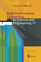 High performance computing in science and engineering '01 : transactions of the High Performance Computing Center, Stuttgart (HLRS) 2001