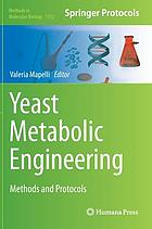 Yeast metabolic engineering : methods and protocols