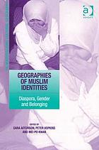 Geographies of Muslim identities : diaspora, gender and belonging