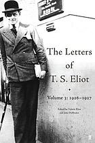 The letters of T.S. Eliot. Volume 3, 1926-1927.