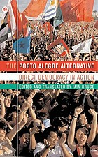 The Porto Alegre alternative : direct democracy in action