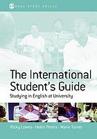 The international student's guide : studying in English at university