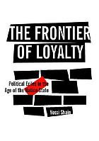 The frontier of loyalty : political exiles in the age of the nation-state