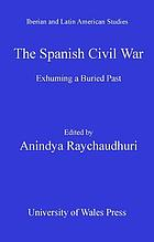 The Spanish Civil War : exhuming a buried past