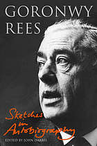 Goronwy Rees : sketches in autobiography