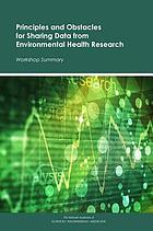 Principles and obstacles for sharing data from environmental health research : workshop summary