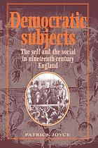 Democratic subjects : the self and the social in nineteenth-century England