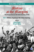 Mutiny at the Margins : Volume IV: Military Aspects of the Indian Uprising.
