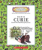 Marie Curie : scientist who made glowing discoveries