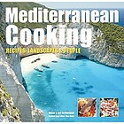 Mediterranean cooking : recipes, landscapes & people
