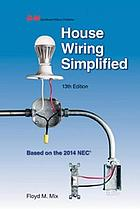 House wiring simplified : based on the 2014 NEC