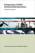 Transparency in global environmental governance : critical perspectives