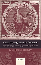 Creation, migration, and conquest : imaginary geography and sense of space in Old English literature