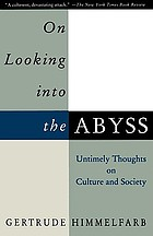 On looking into the Abyss : untimely thoughts on culture and society
