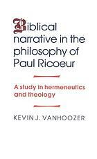 Biblical narrative in the philosophy of Paul Ricoeur : a study in hermeneutics and theology