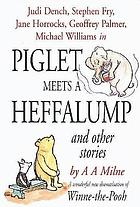 Piglet meets a Heffalump : and other stories