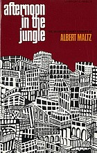 Afternoon in the jungle; the selected short stories of Albert Maltz.