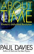 About time : Einstein's unfinished revolution