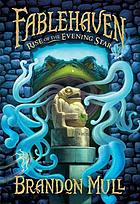 Fablehaven. [Book 2], Rise of the Evening Star