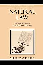 Natural law : the foundation of an orderly economic system