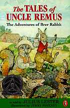 The tales of Uncle Remus : the adventures of Brer Rabbit
