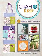 Craft it now : 75+ simple handmade projects