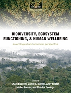 Biodiversity, ecosystem functioning, and human wellbeing : an ecological and economic perspective
