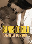 Bands of gold