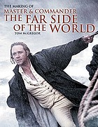 The making of 'Master and Commander' : the far side of the world