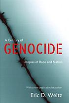 A Century of Genocide : Utopias of Race and Nation