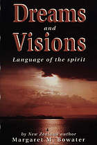 Dreams and visions : language of the spirit