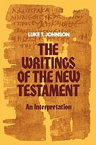 The writings of the New Testament : an interpretation