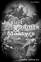 Jesuit saints & martyrs : short biographies of the saints, blessed, venerables, and servants of God of the Society of Jesus
