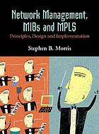 Network Management, MIBs and MPLS : Principles, Design and Implementation