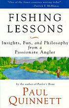 Fishing lessons : insights, fun, and philosophy from a passionate angler