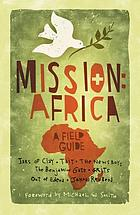 Mission-- Africa : a field guide