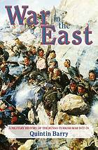 War in the East : a military history of the Russo-Turkish War, 1877-78