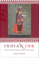 Indian ink : script and print in the making of the English East India Company