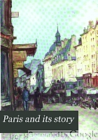 Paris and its story, by T. Okey; illustrated by Katherine Kimball & O.F.M. Ward.
