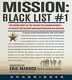 Mission: black list #1 : [the inside story of the search for Saddam Hussein--as told by the soldier who masterminded his capture]