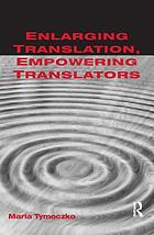 Enlarging translation, empowering translators