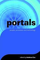 Portals : people, processes and technology