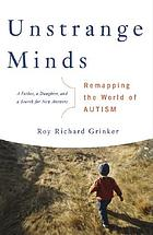 Unstrange minds : remapping the world of autism