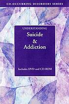 Understanding suicide and addiction
