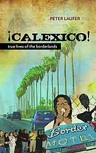 Calexico : true lives of the borderlands