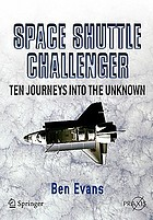 Space shuttle challenger : ten journeys into the unknown
