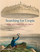Searching for Utopia : the history of an idea